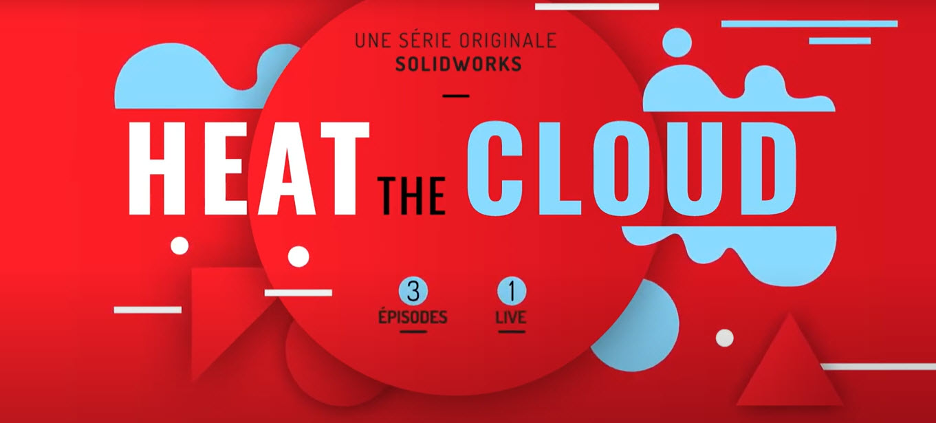 Heat the Cloud, la fiction originale de SOLIDWORKS